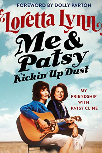 NEW BOOK! Loretta Lynn – Me & Patsy Kickin' Up Dust