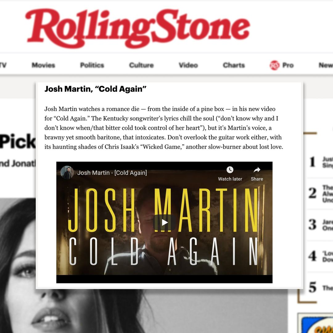 "Josh Martin, ""Cold Again"": Rolling Stone Country Music Picks!"